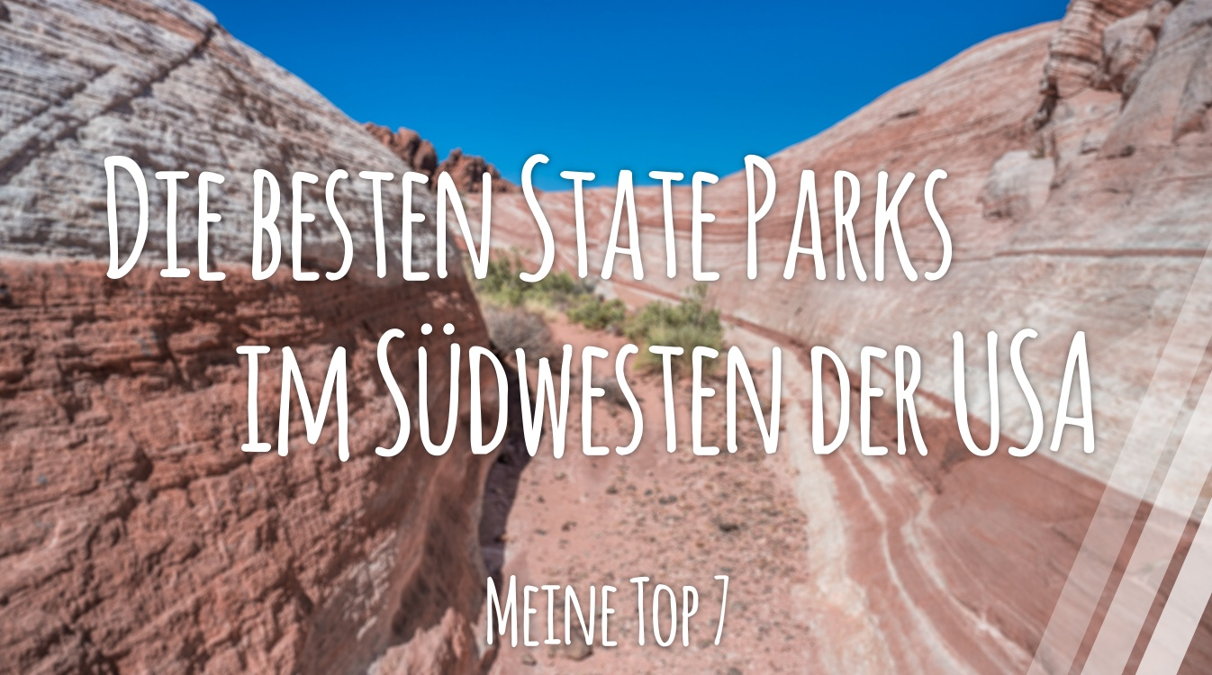 Die besten State Parks im Südwesten der USA