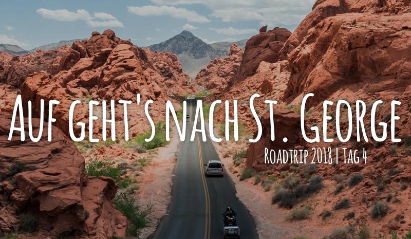 Tag 4 – 13.05.2018 – Auf geht's nach St. George!