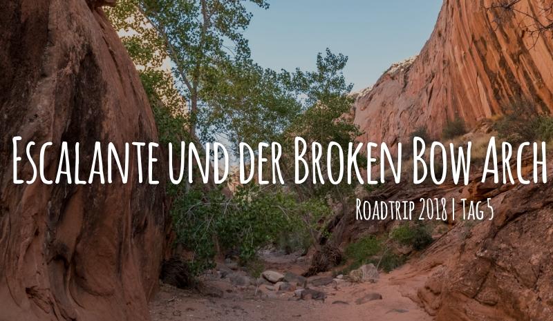 Tag 5 – 14.05.2018 – Escalante und der Broken Bow Arch